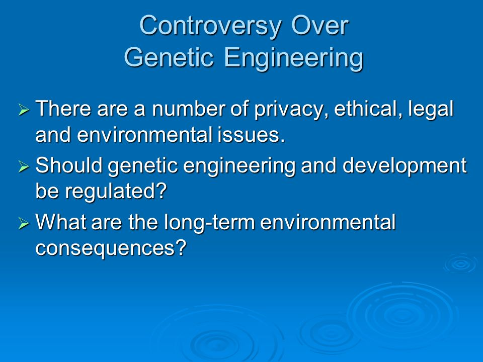 Controversy Over Genetic Engineering