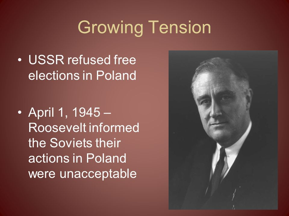 Growing Tension USSR refused free elections in Poland