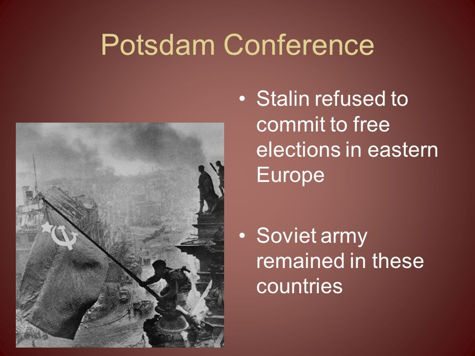 Potsdam Conference Stalin refused to commit to free elections in eastern Europe.