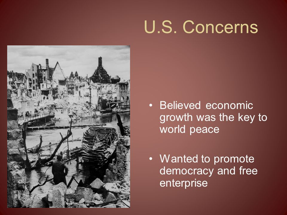 U.S. Concerns Believed economic growth was the key to world peace
