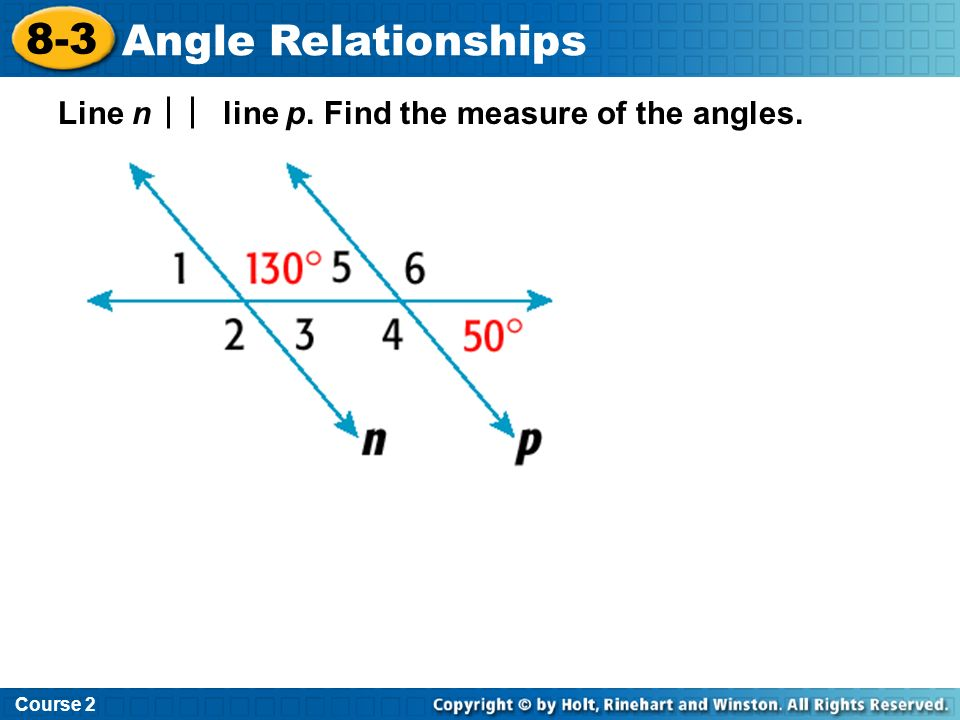 8-3 Angle Relationships Line n line p. Find the measure of the angles.