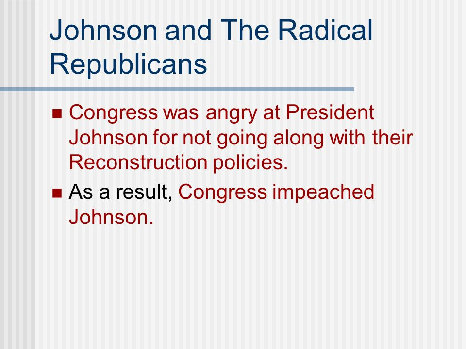 Johnson and The Radical Republicans