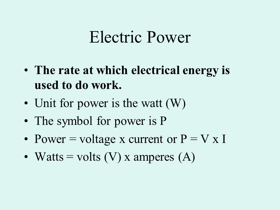 Electric Power The rate at which electrical energy is used to do work.