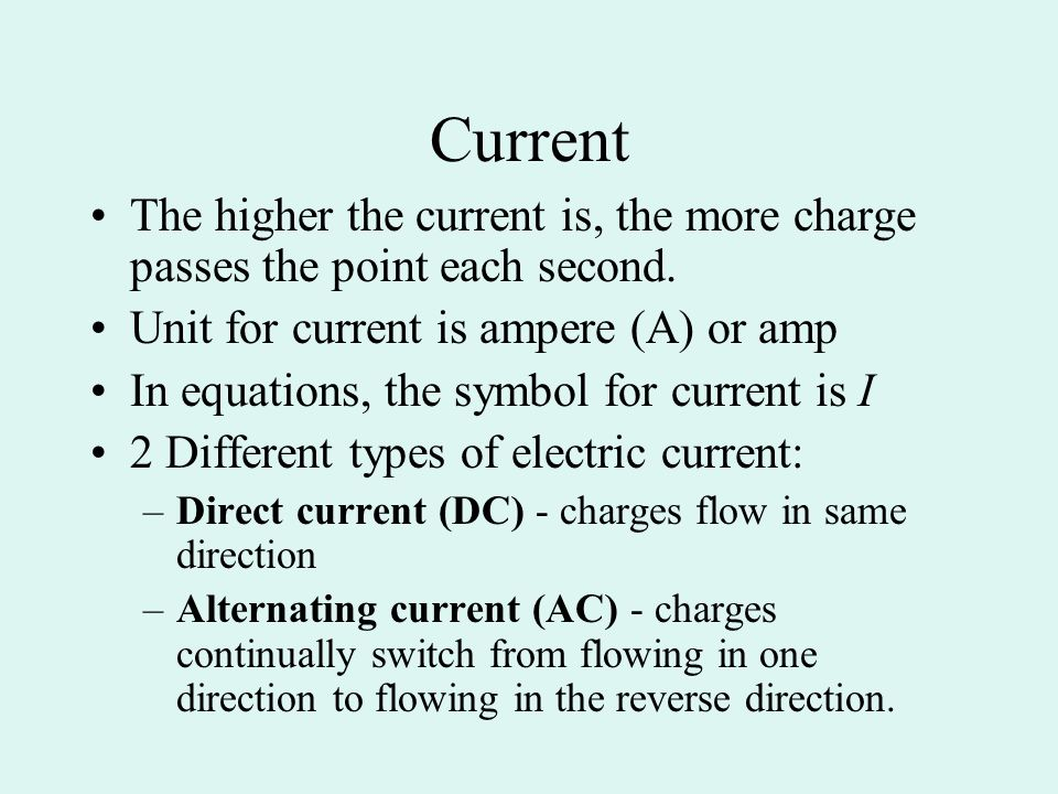 Current The higher the current is, the more charge passes the point each second. Unit for current is ampere (A) or amp.