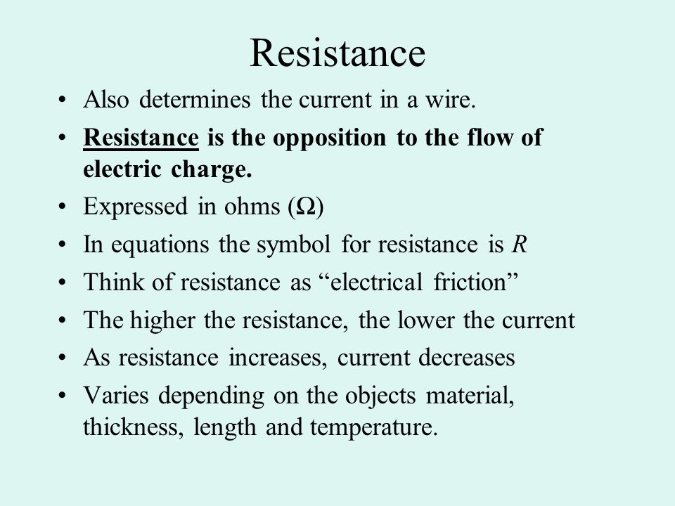 Resistance Also determines the current in a wire.