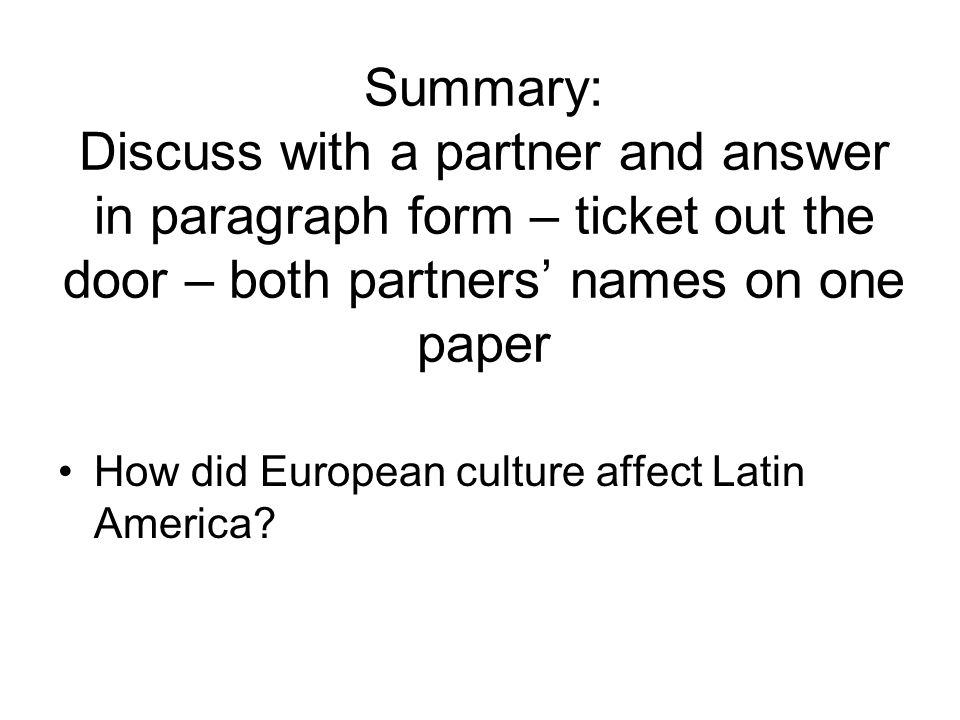 Summary: Discuss with a partner and answer in paragraph form – ticket out the door – both partners' names on one paper