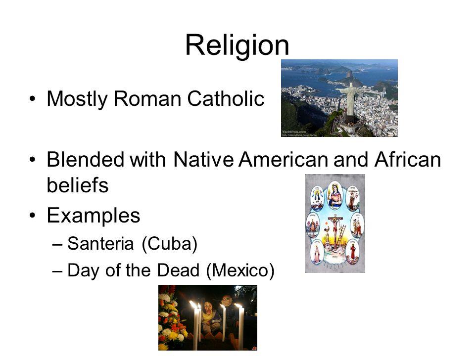 Religion Mostly Roman Catholic