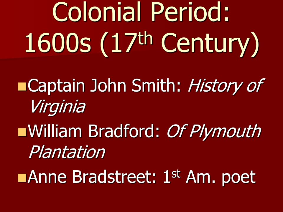 Colonial Period: 1600s (17th Century)