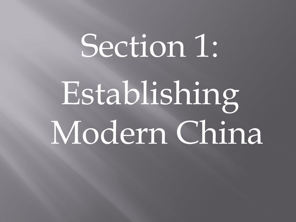 Section 1: Establishing Modern China