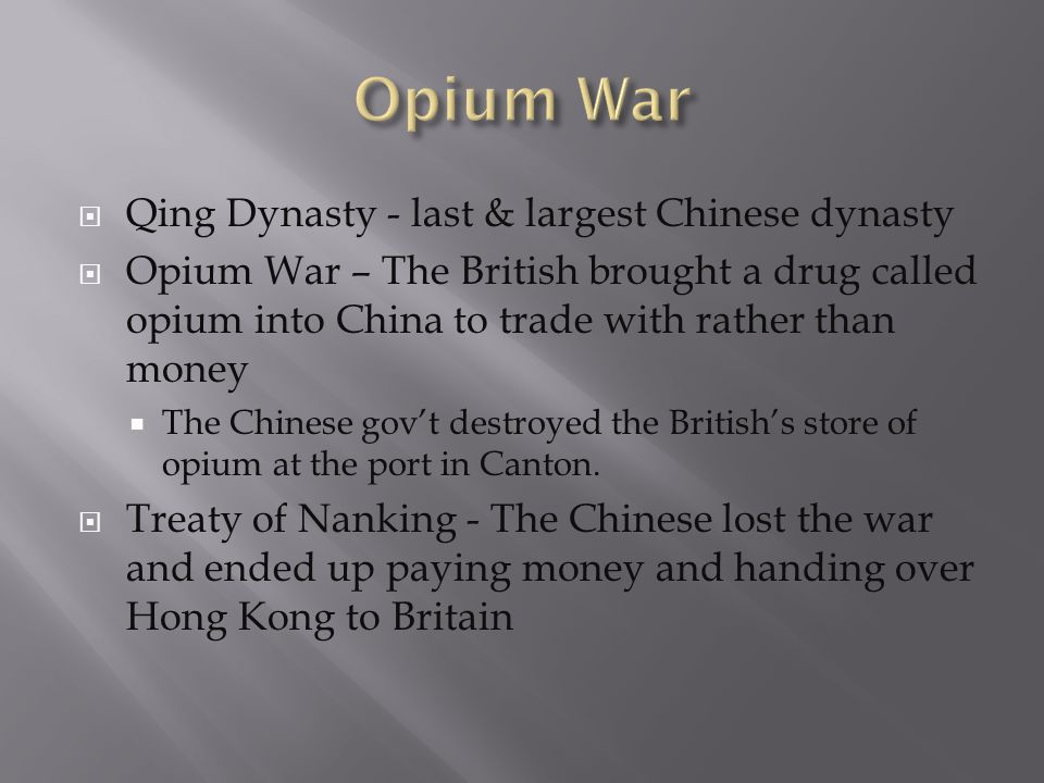Opium War Qing Dynasty - last & largest Chinese dynasty