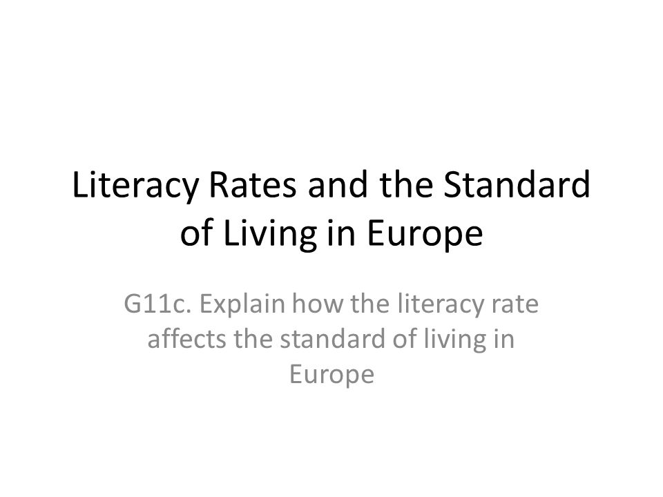 Literacy Rates and the Standard of Living in Europe