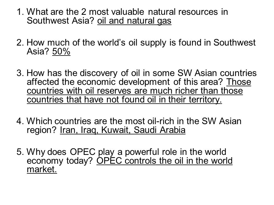 1. What are the 2 most valuable natural resources in Southwest Asia