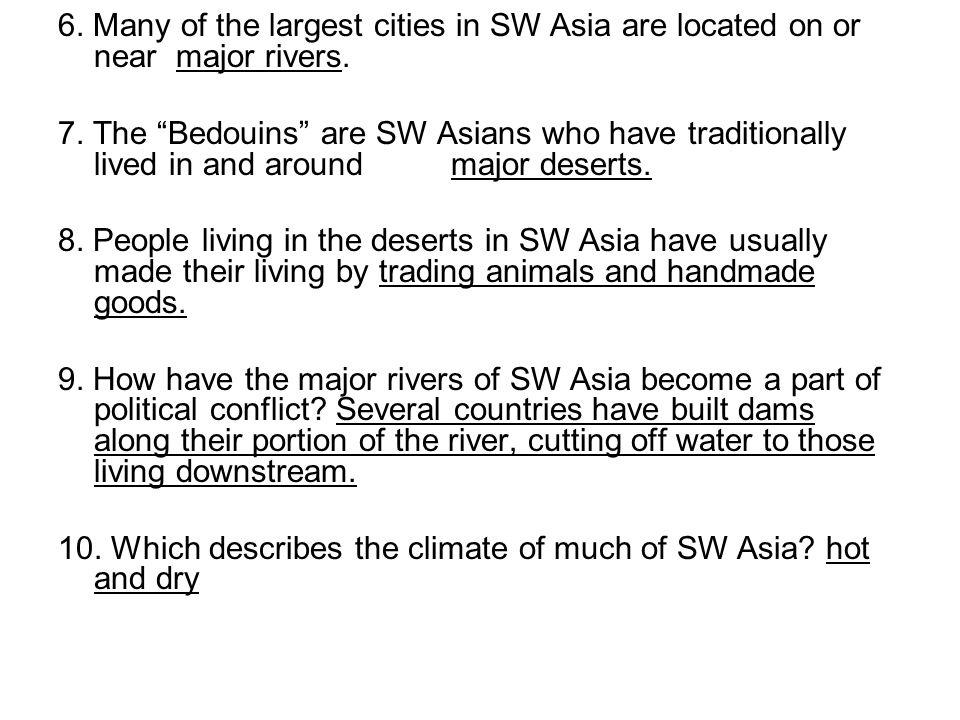 6. Many of the largest cities in SW Asia are located on or near major rivers.