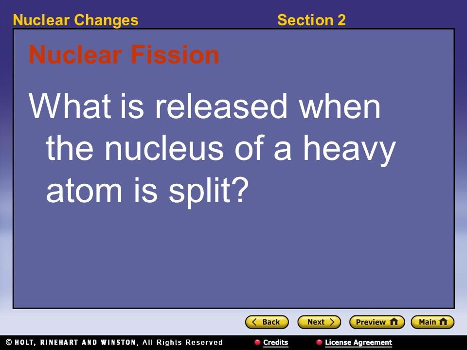 What is released when the nucleus of a heavy atom is split