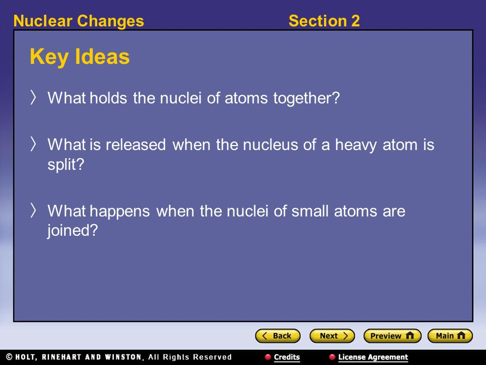 Key Ideas What holds the nuclei of atoms together