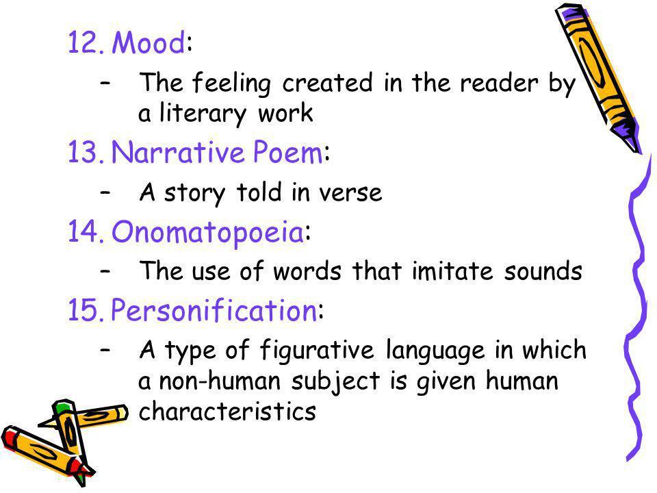 Mood: Narrative Poem: Onomatopoeia: Personification: