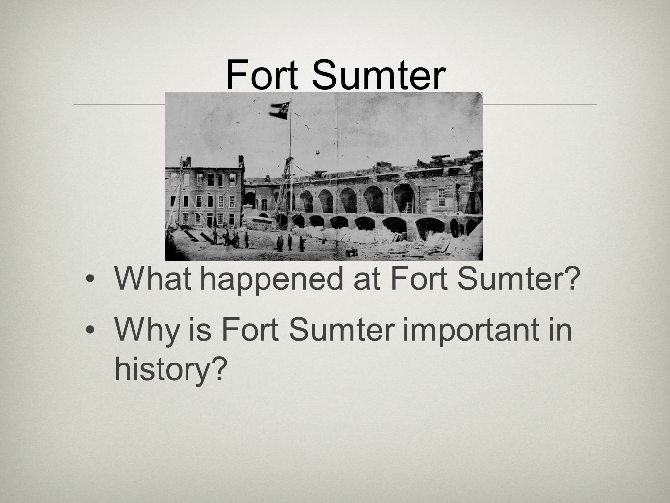 Fort Sumter What happened at Fort Sumter