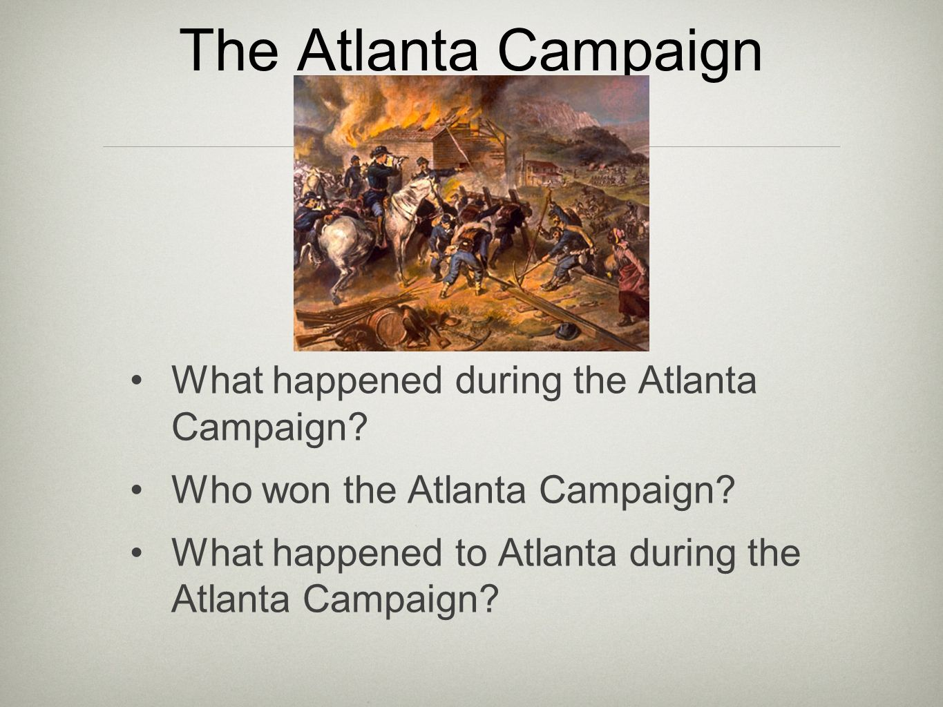 The Atlanta Campaign What happened during the Atlanta Campaign