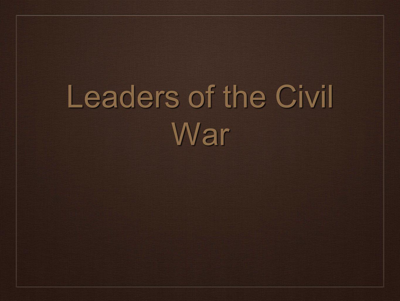 Leaders of the Civil War