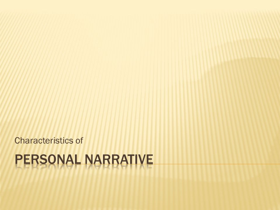 Characteristics of Personal Narrative