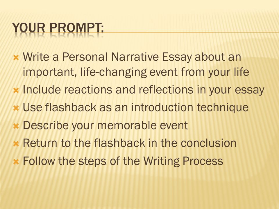 "a narrative essay includes Information is presented in a chronological order ▫ written in 1st person voice ( using ""i""), somewhat informal ▫ can include dialogue ▫ sample focus of the  paper."