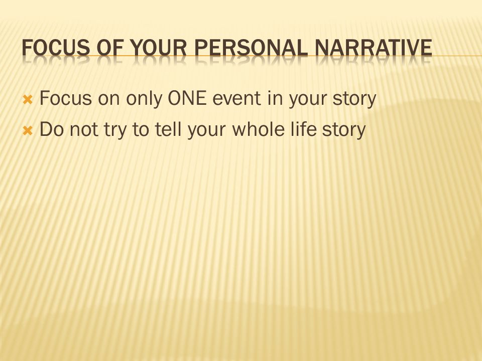 Focus of your personal narrative