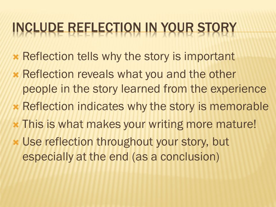 Include reflection in your story