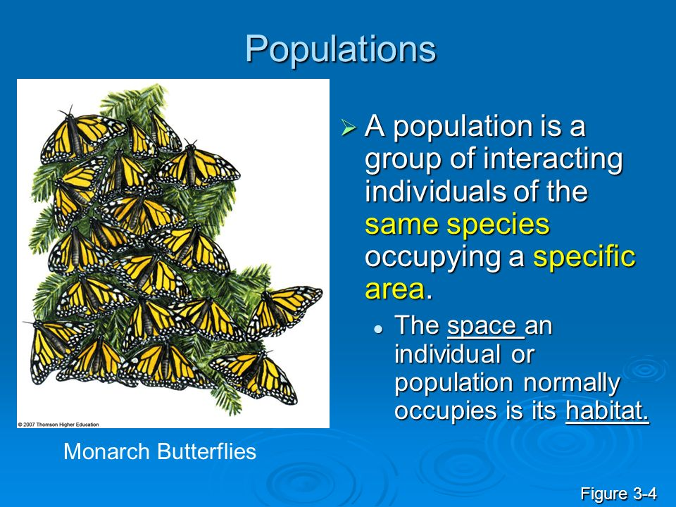Populations A population is a group of interacting individuals of the same species occupying a specific area.
