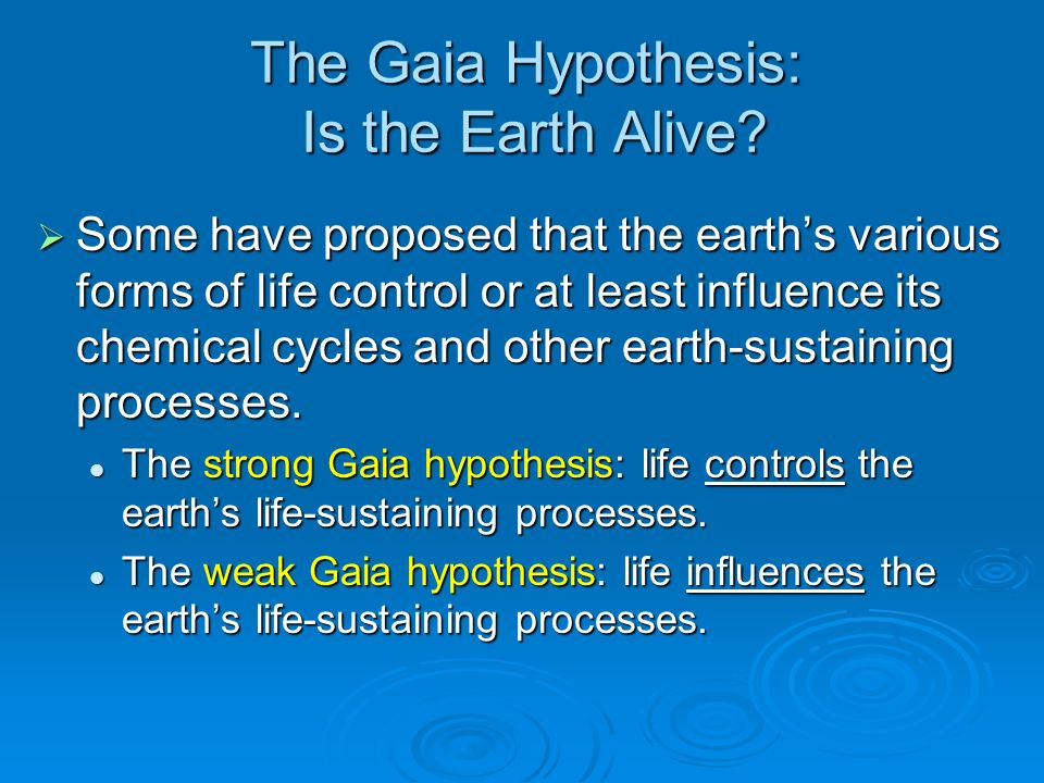 The Gaia Hypothesis: Is the Earth Alive