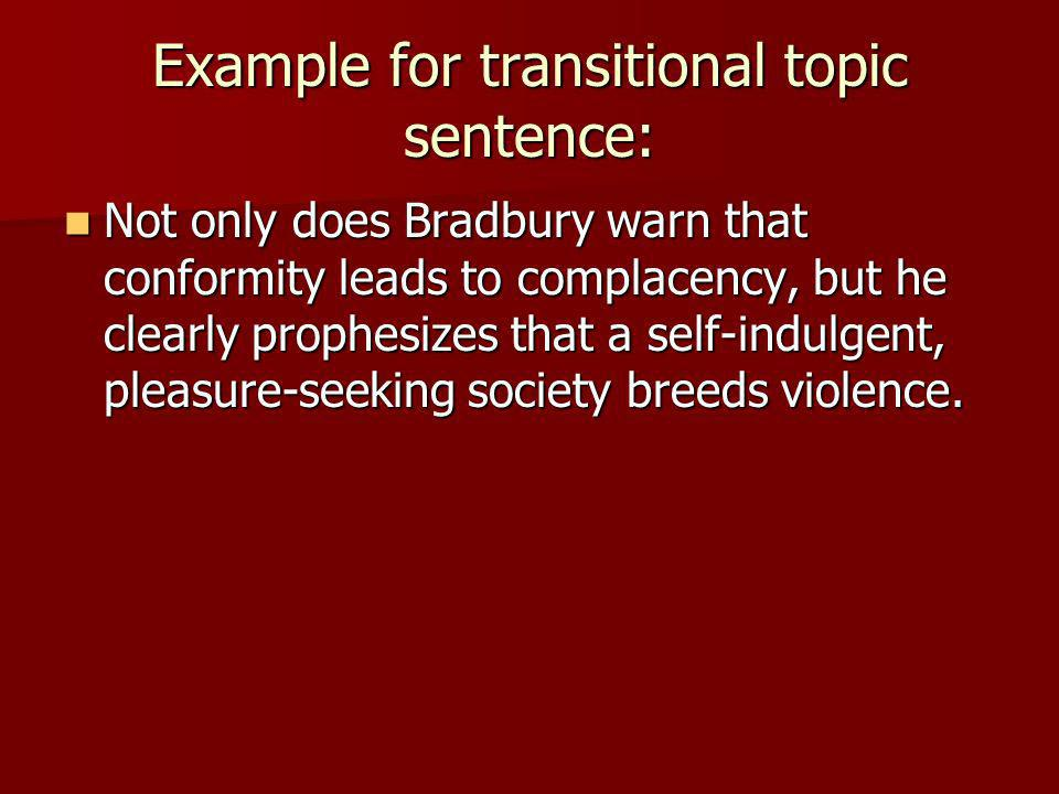 Example for transitional topic sentence: