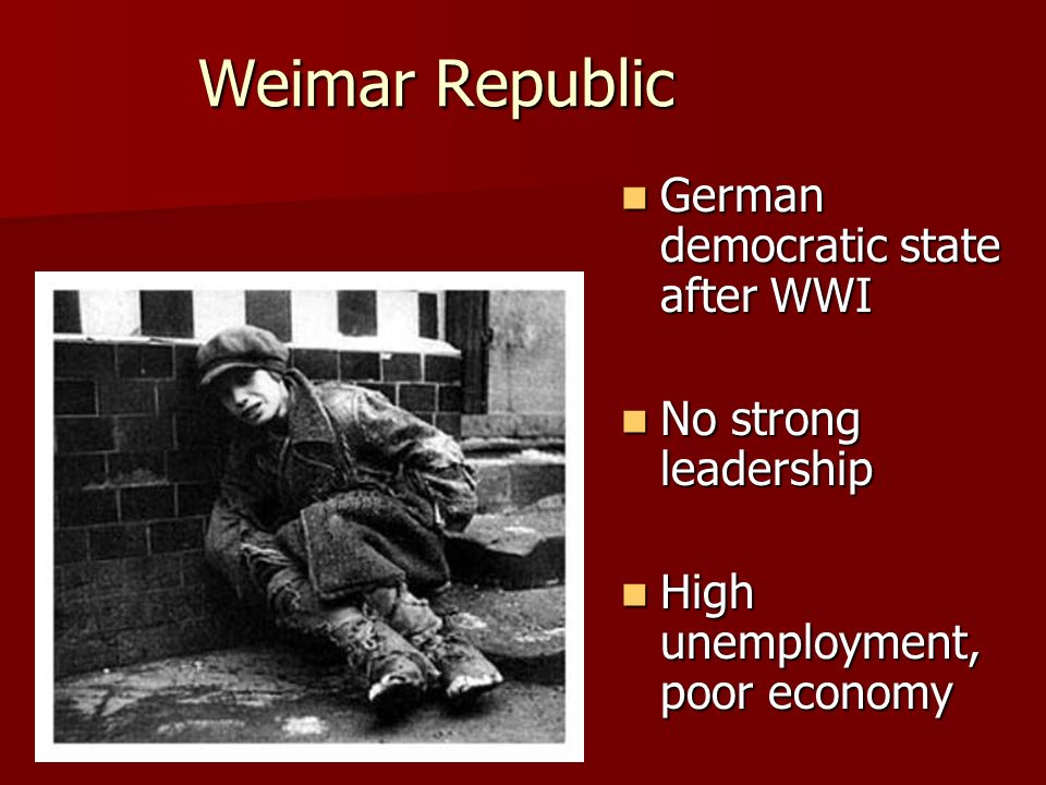Weimar Republic German democratic state after WWI No strong leadership