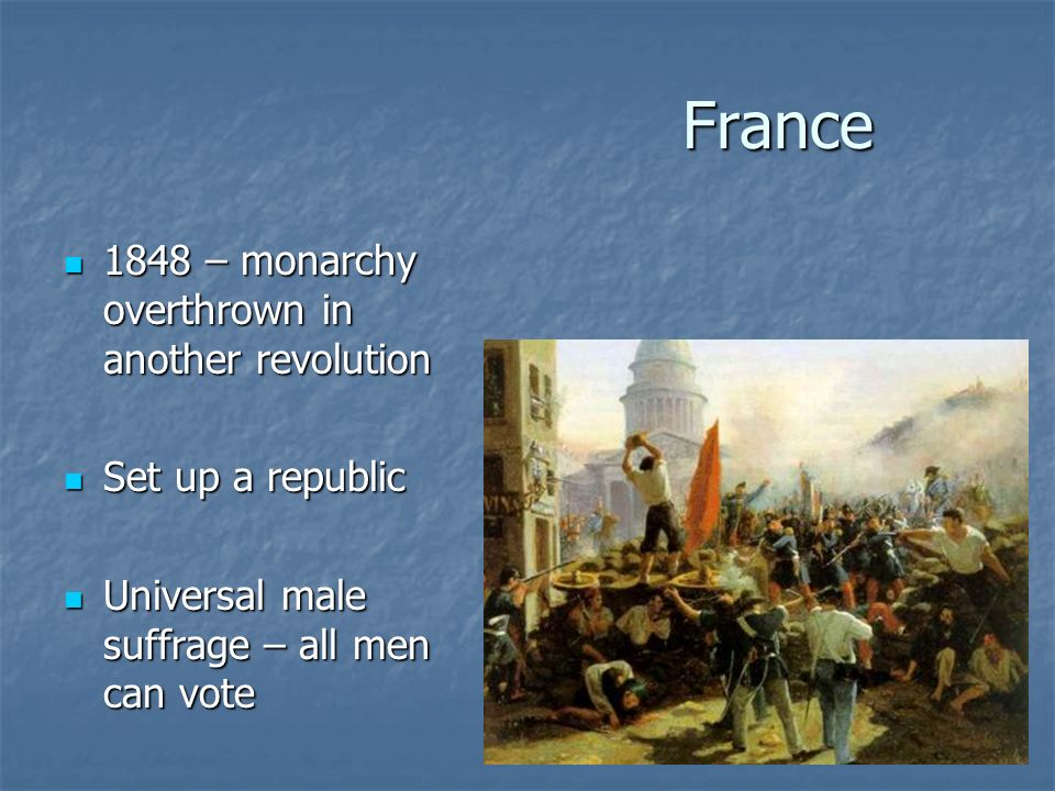 France 1848 – monarchy overthrown in another revolution
