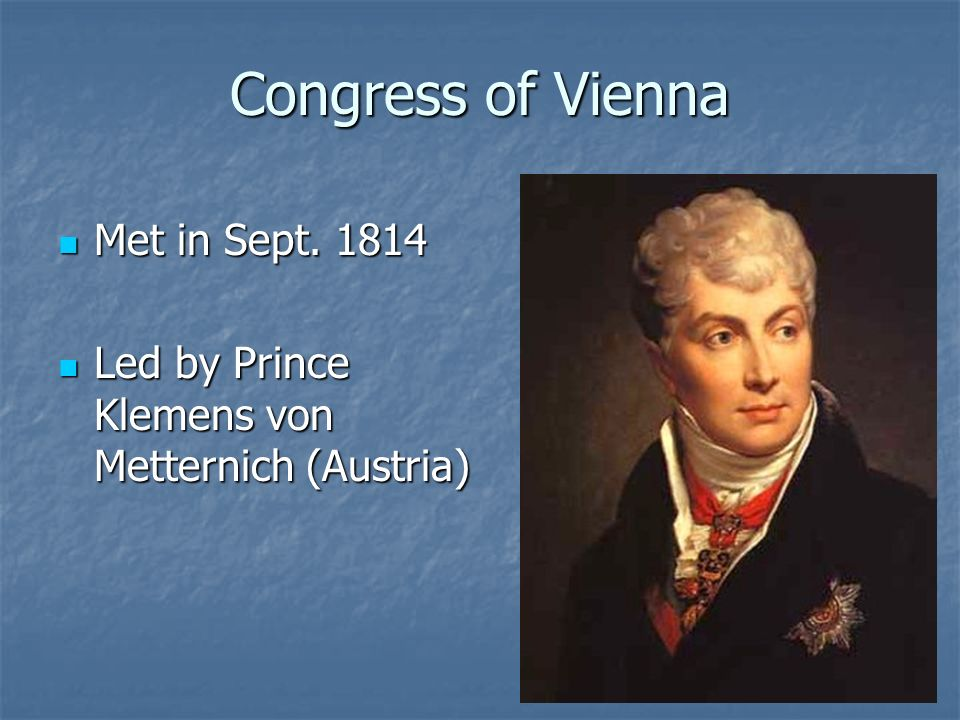 Congress of Vienna Met in Sept. 1814