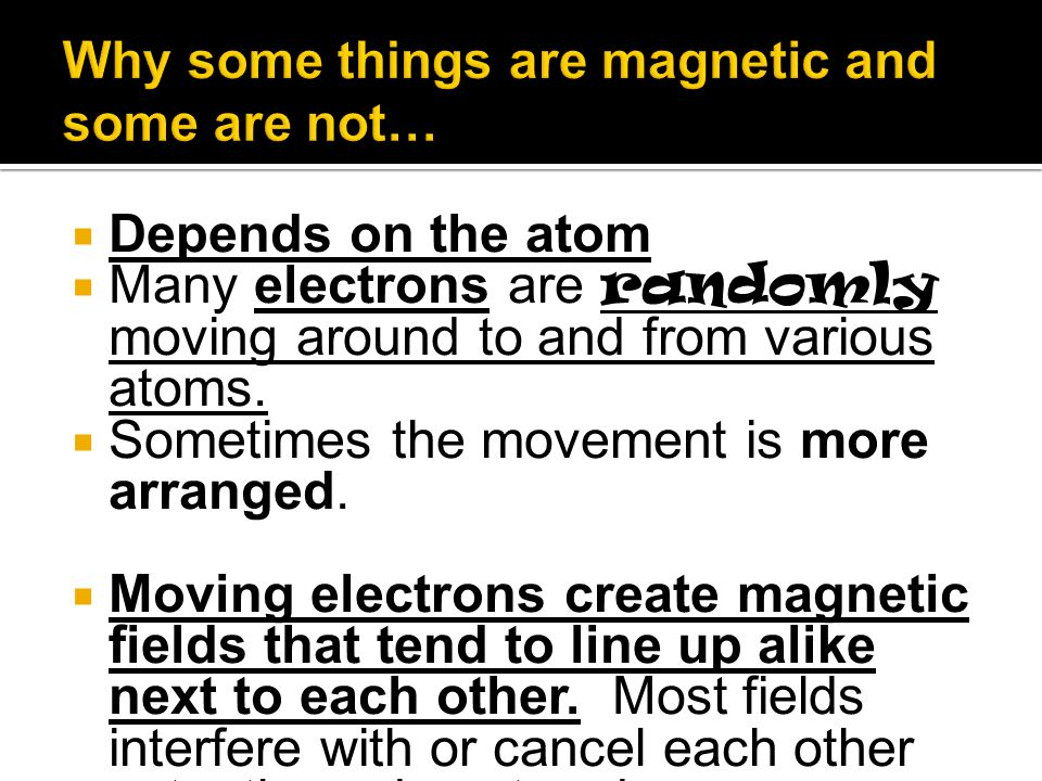 Why some things are magnetic and some are not…