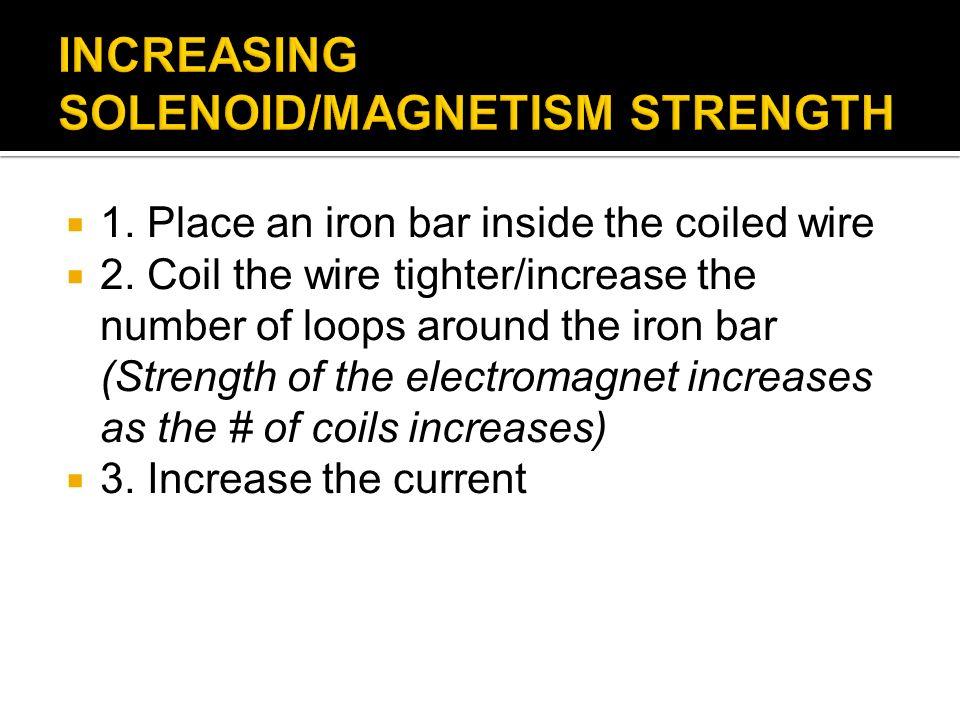 INCREASING SOLENOID/MAGNETISM STRENGTH
