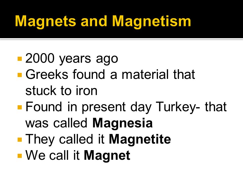 Magnets and Magnetism 2000 years ago