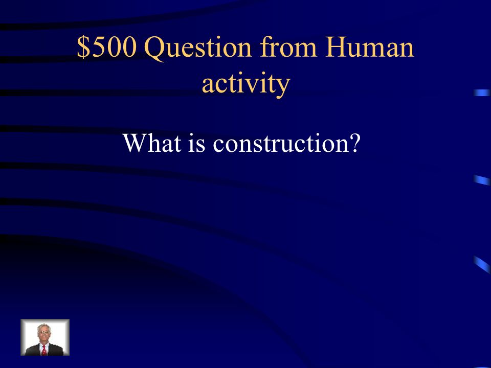 $500 Question from Human activity