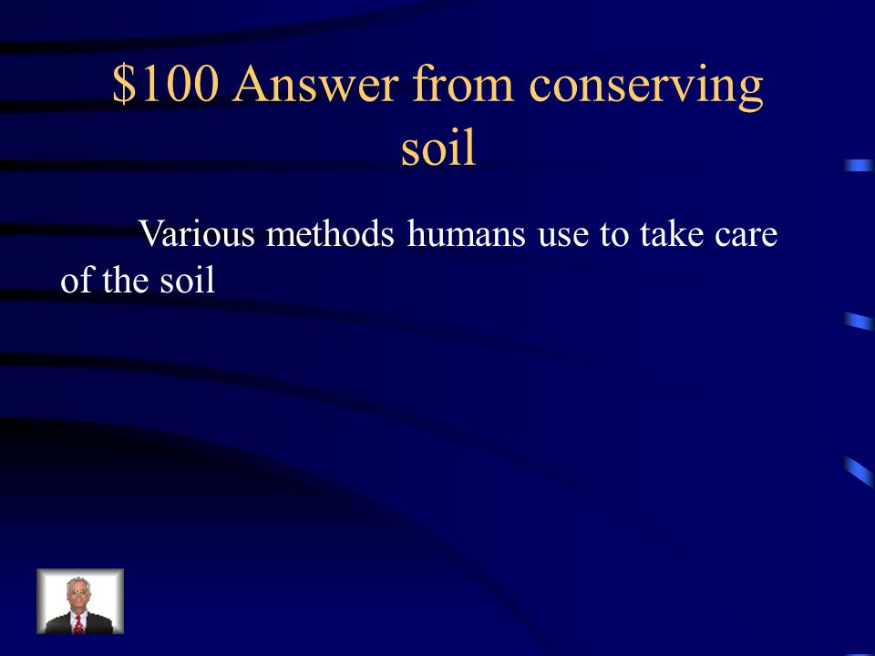 $100 Answer from conserving soil