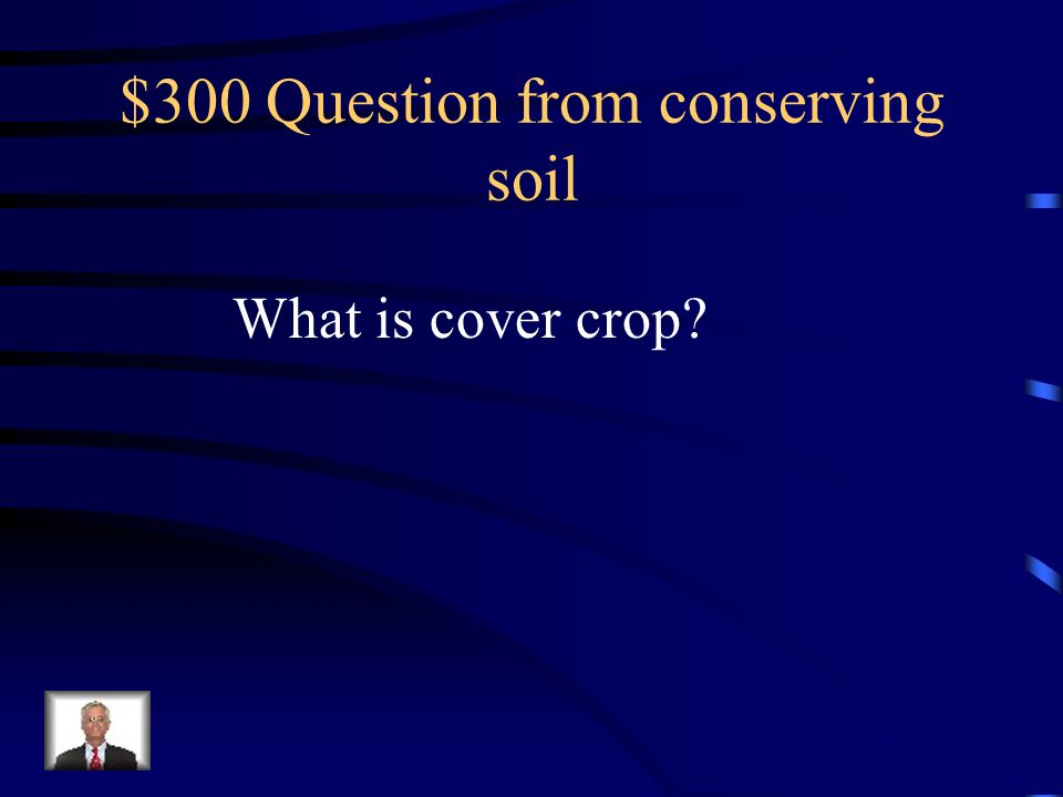 $300 Question from conserving soil
