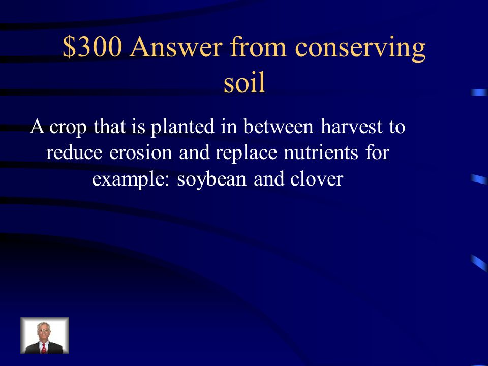 $300 Answer from conserving soil