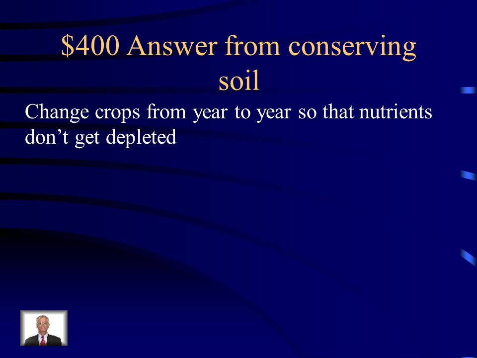 $400 Answer from conserving soil