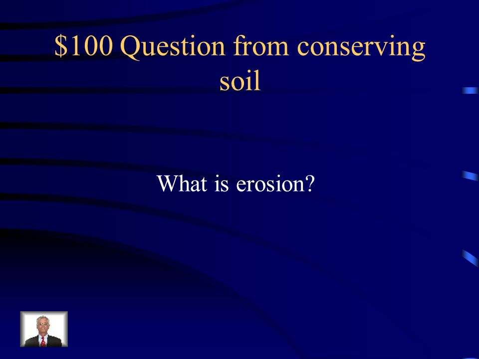 $100 Question from conserving soil