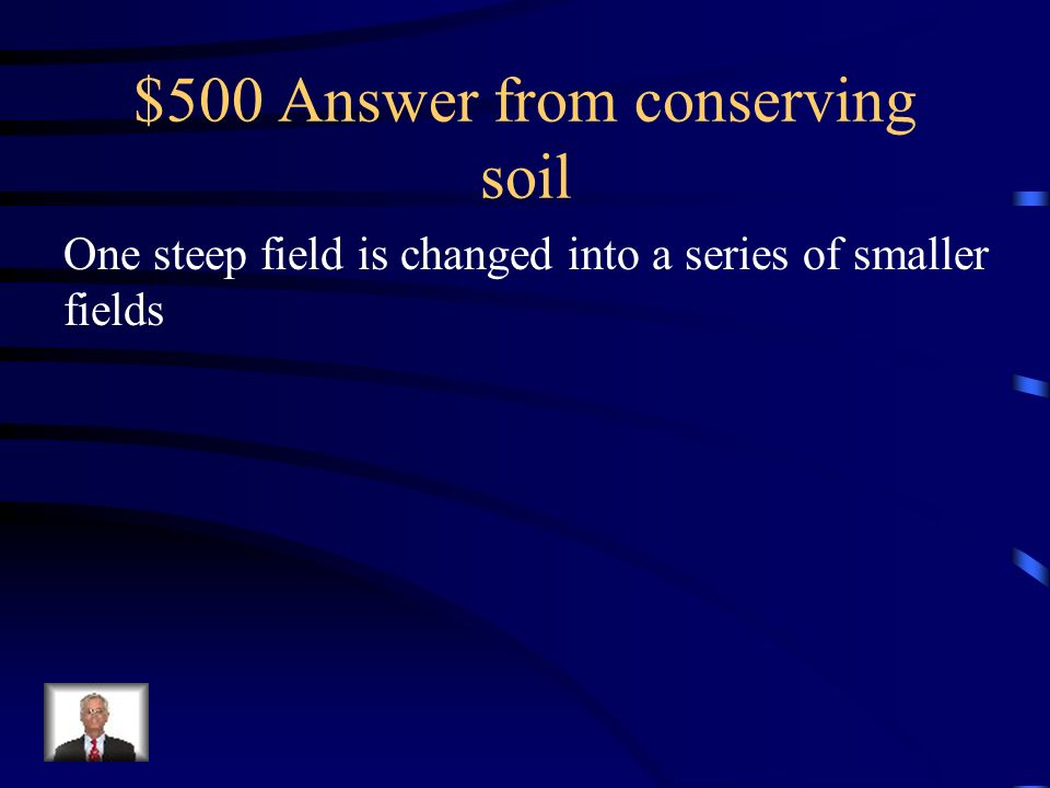 $500 Answer from conserving soil