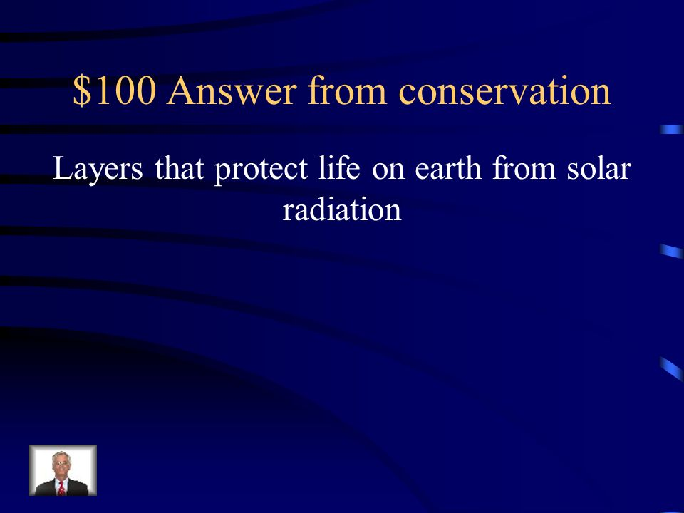 $100 Answer from conservation