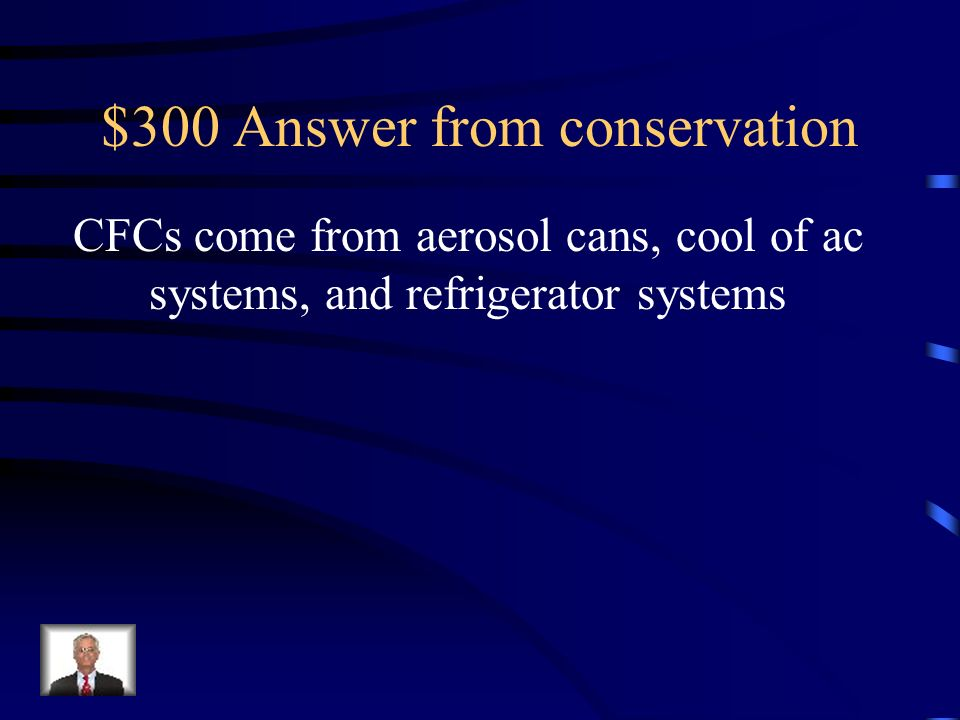 $300 Answer from conservation