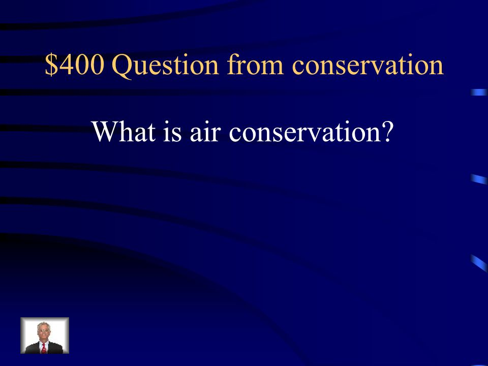 $400 Question from conservation
