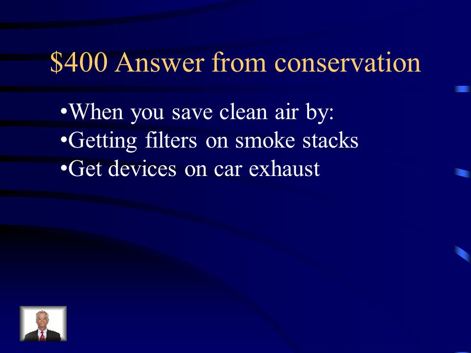$400 Answer from conservation