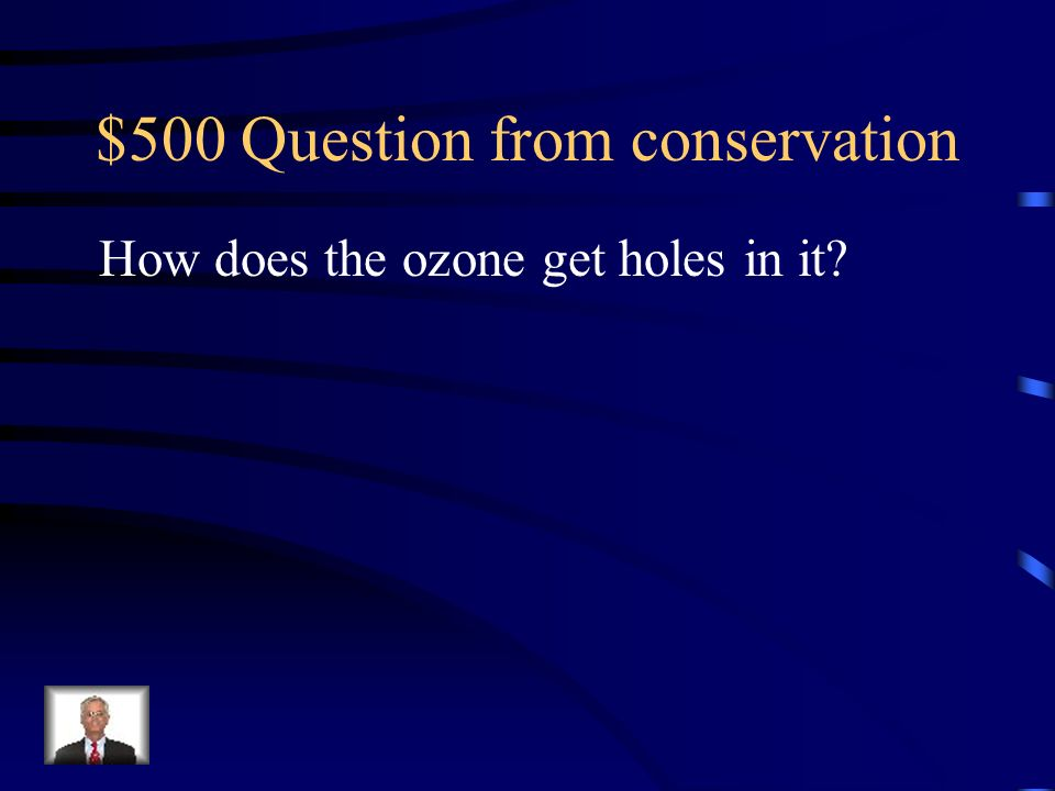$500 Question from conservation