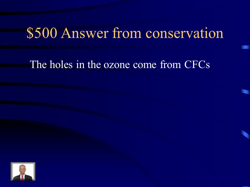 $500 Answer from conservation