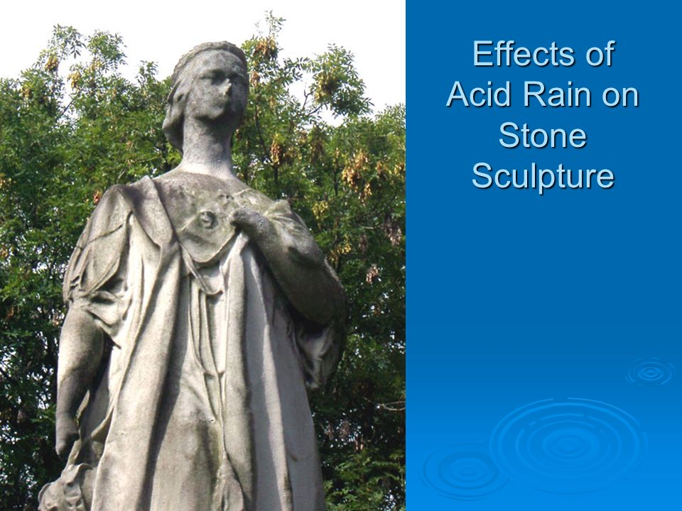 Effects of Acid Rain on Stone Sculpture